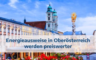 Energieausweise in Oberösterreich (OÖ) werden günstiger