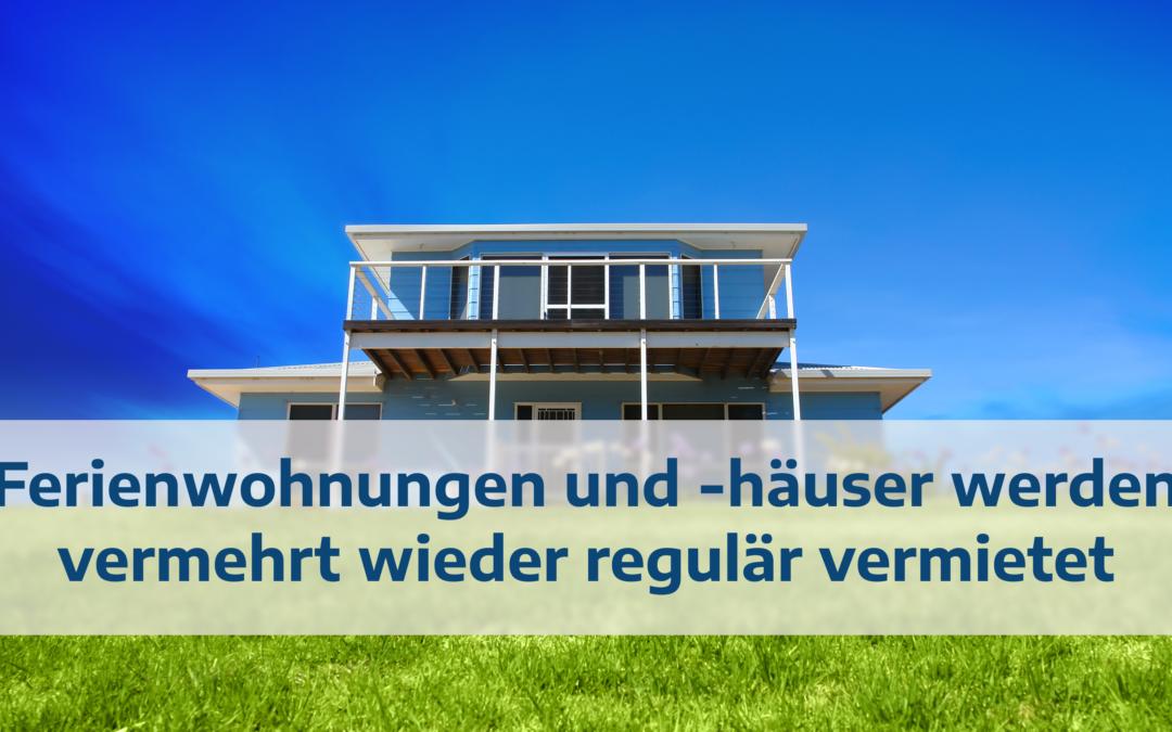 Ferienwohnungen und -Häuser werden vermehrt wieder regulär vermietet